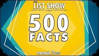 500 Facts  mental_floss List Show Ep. 524