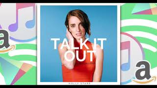 """""""Talk It Out (Feat. Beacon Light)"""" by Pop artist Holly Starr, New Top 40 Pop Music, 2018"""