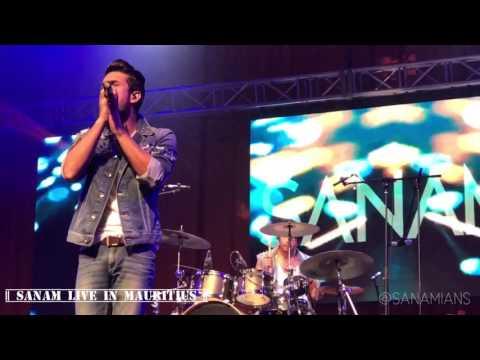 || SANAM Live in Mauritius 2017 || - Teri...