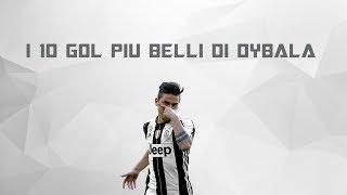 TOP 10 Gol piu belli di Dybala 2017