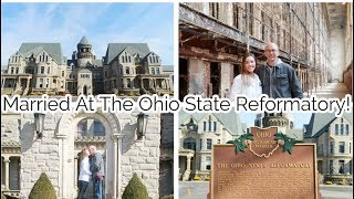 MARRIED AT THE OHIO STATE REFORMATORY! | VLOG