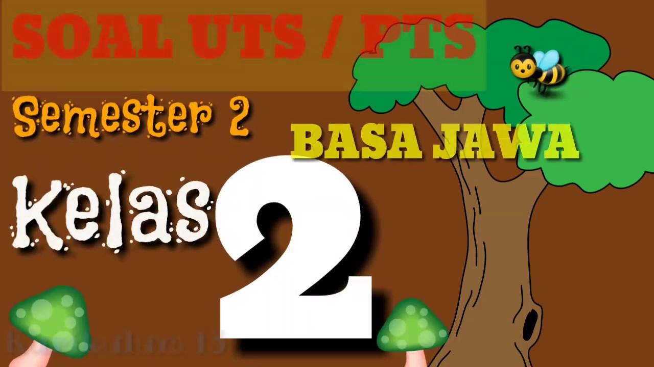 Belajar Soal Uts Pts Bahasa Jawa Kelas 2 Sd Semester 2 Kurikulum 2013 Revisi Terbaru Youtube