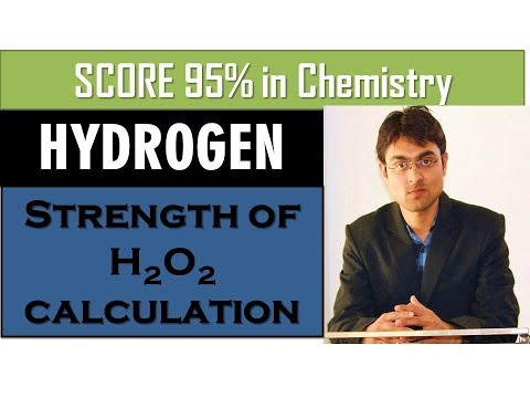 Hydrogen - Strength Of H2O2 Calculation (Part 11)