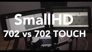 SmallHD 702 vs 702 TOUCH