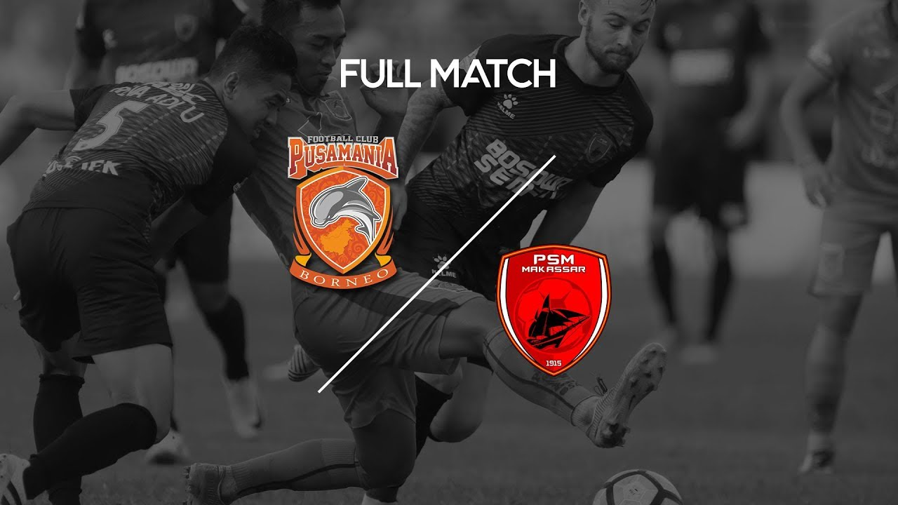 Full Match Borneo Fc Vs Psm Makassar Youtube