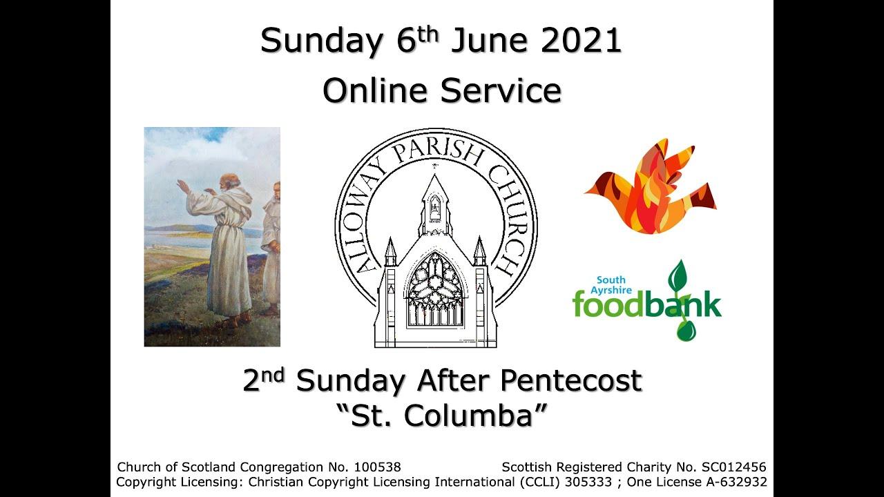 Alloway Parish Church Online Service - 2nd Sunday after Pentecost, 6th June 2021
