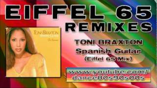 TONI BRAXTON - Spanish Guitar (Eiffel 65 Mix)