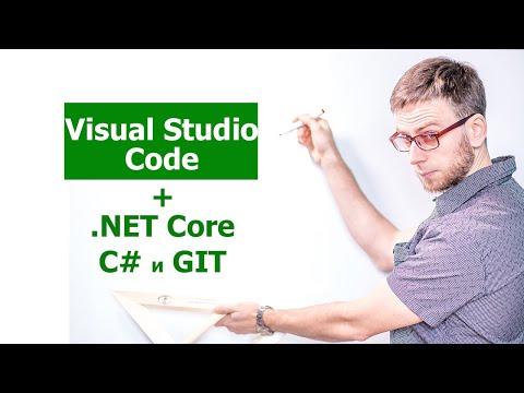 Установка, настройка visual studio code  + Net Core + C# + GIT