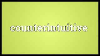 Counterintuitive Meaning