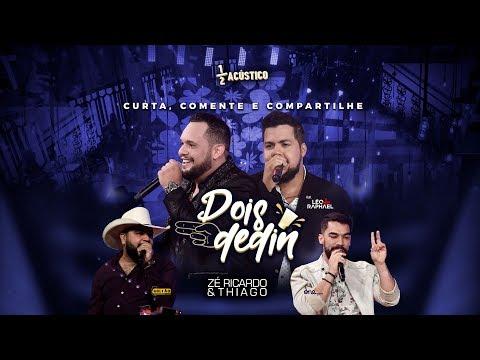 Zé Ricardo e Thiago - Dois Dedin part. Léo e Raphael I DVD #MeioAcústico