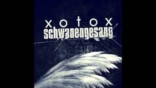 Xotox - Schwanengesang