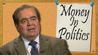Justice Scalia | Money In Politics