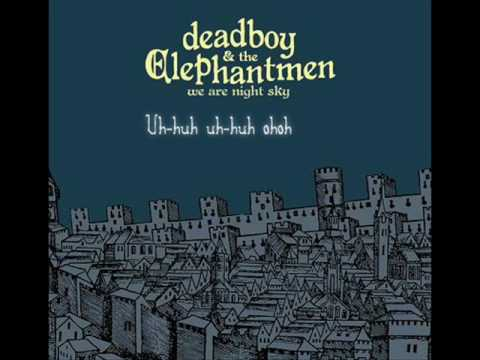 """Stop, I'm Already Dead"" by Deadboy and the Elephantmen Lyrics"