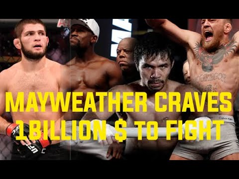 Your OUT Manny Pacquiao! Floyd Mayweather Jr wants $1BIL for Conor McGregor  & Khabib Nurmagomedov