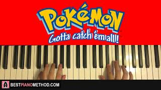 HOW TO PLAY Pokemon Theme Song Gotta Catch Em All Piano Tutorial Lesson