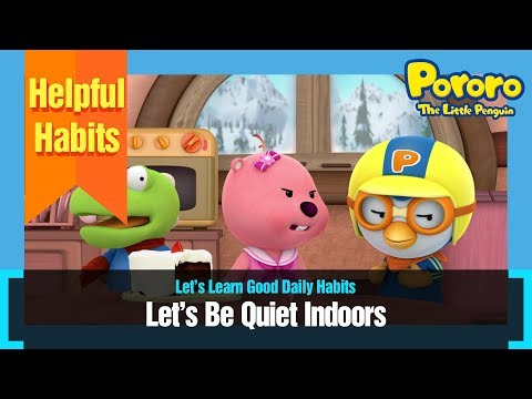 Let's Be Quiet Indoors | Learn Good Habits | Let's learn good daily habits