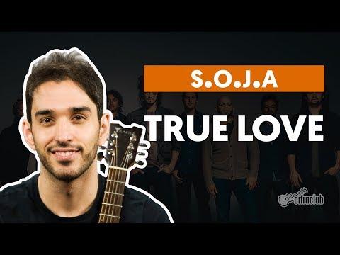 True Love - S.O.J.A. (Soldiers of Jah Army) (aula de violão)