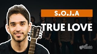 True Love - S.O.J.A. (Soldiers of Jah Army) (aula de violão)
