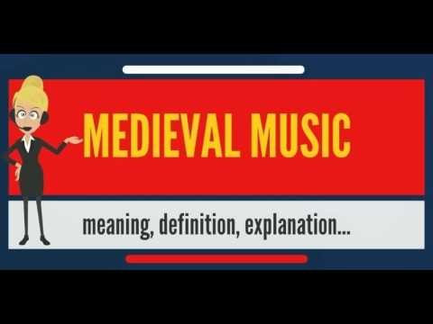 What is MEDIEVAL MUSIC? What does MEDIEVAL MUSIC mean? MEDIEVAL MUSIC meaning & explanation