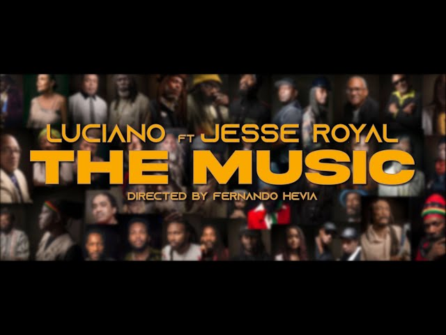 Luciano & Jesse Royal | The Music | Official Music Video