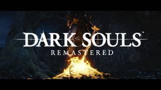 Dark Souls Remastered — трейлер анонса