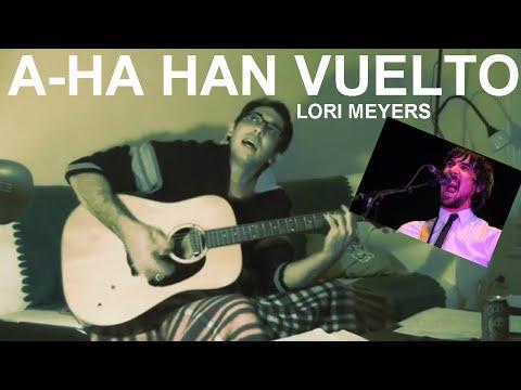 AH-A HAN VUELTO COVER LORI MEYERS ACÚSTICO Acordes y Letra