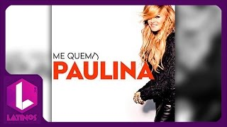 Me Quema - Paulina Rubio (Audio)