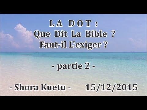 LA DOT : que dit la bible ?  Faut il exiger ? - (Partie 2) - Shora Kuetu