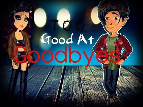 Too Good At GoodByes - Msp Version