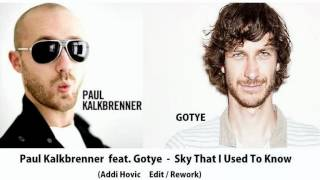 Paul Kalkbrenner feat. Gotye - Sky That I Used To Know (Addi Hovic Edit / Rework)