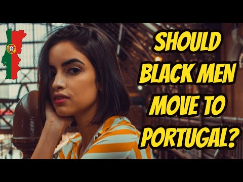 Why Black Men Should Move To Portugal Now
