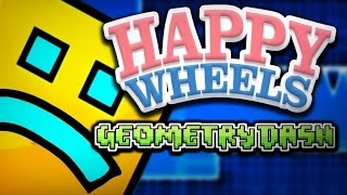 HAPPY WHEELS : GEOMETRY DASH