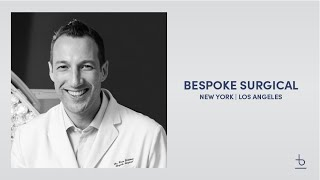 Dr. Evan Goldstein: Why Bespoke Surgical?