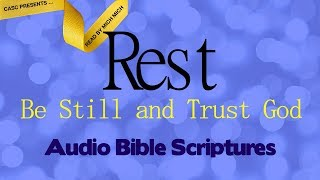 Rest Be Still and Trust God [AUDIO BIBLE - Overcome Weariness]