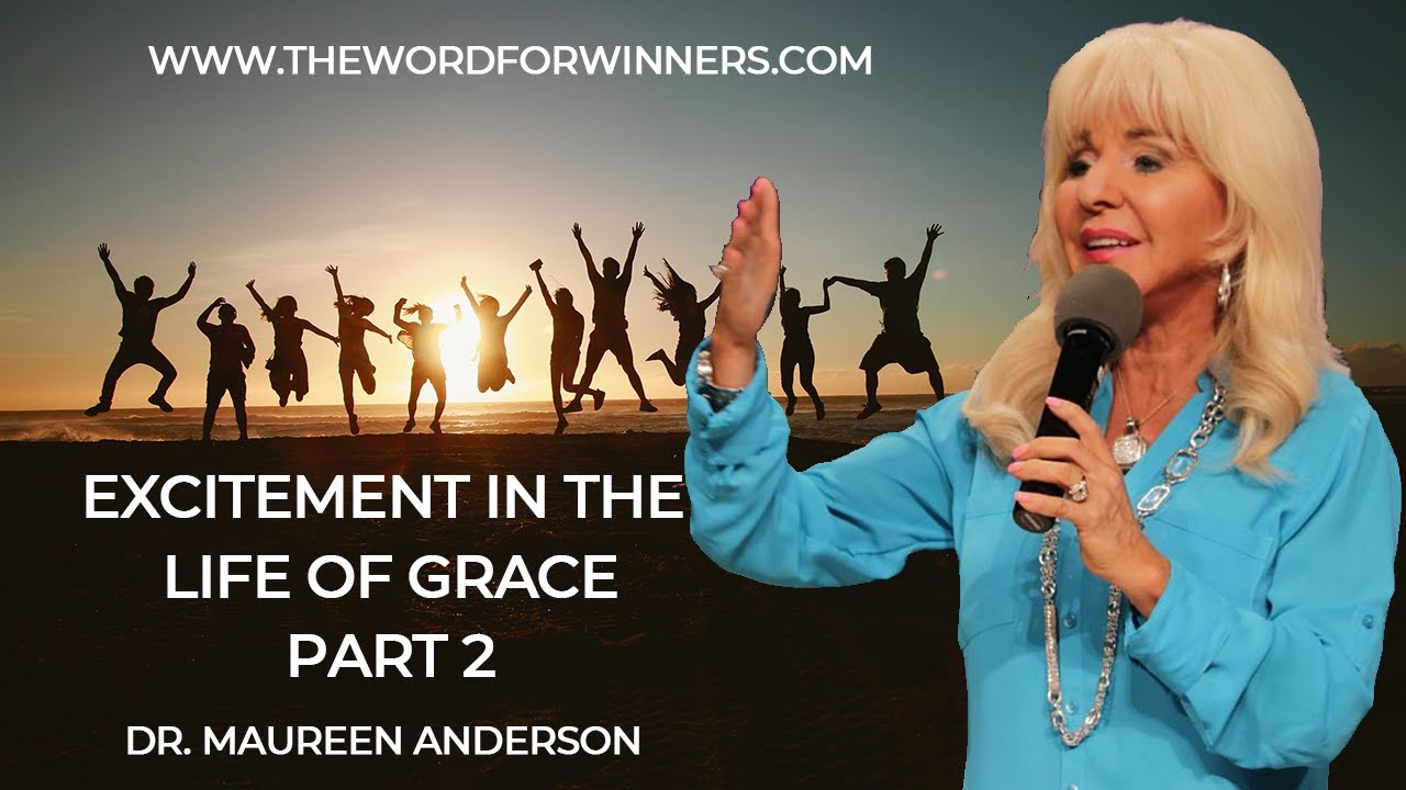 The Excitement of the Life of Grace Part 2 with Dr. Maureen Anderson