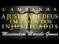 """Oração """"A JUSTIÇA DE DEUS"""" em favor dos """"INJUSTIÇADOS"""" com o Missionário Marcelo Gomes-Brasil."""