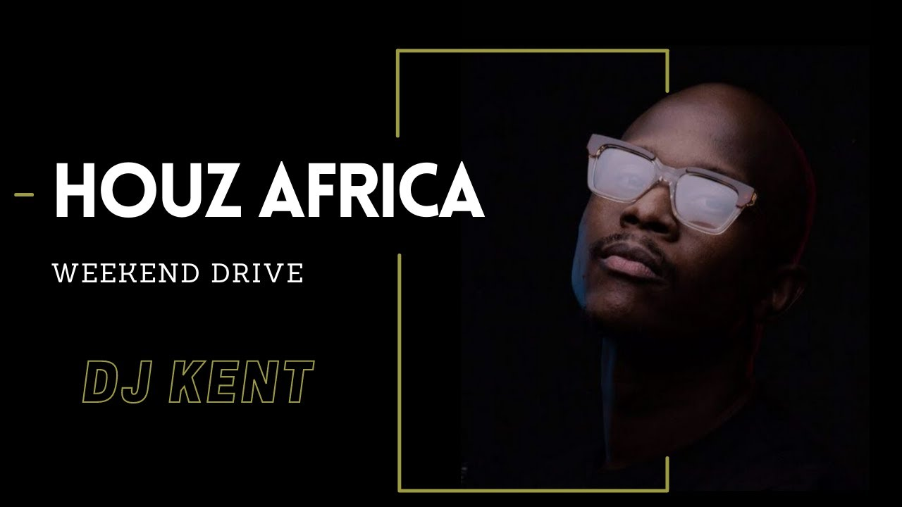 Download DJ Kent WeeKENT Drive Mix 2021