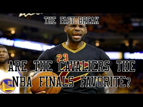 Are The Cavaliers The NBA Finals Favorite?