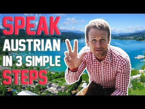 THE AUSTRIAN ACCENT : HOW TO SPEAK AUSTRIAN IN 3 STEPS !