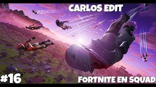DIRECTO DE FORTNITE VUELVE LA SQUAD #16 - SEASON 4 - Carlos Edit