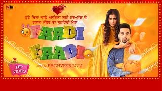 Faadi Faadi Official Video | Raghveer Boli | New Punjabi Song 2017 | Next Level Music Ltd
