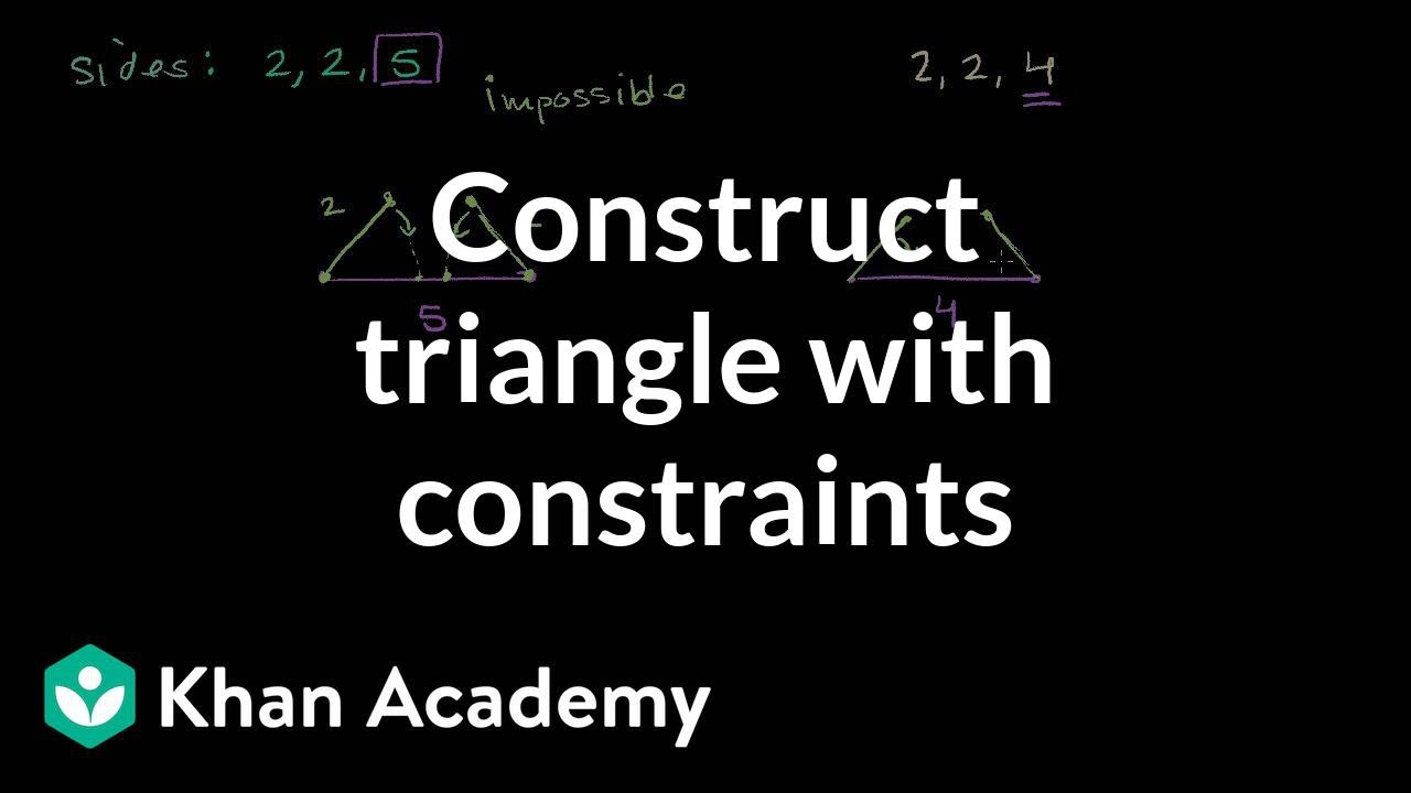 66ef84f323 Construct a triangle with constraints (video) | Khan Academy