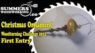 052 Christmas Ornament Woodturning Challenge 2014 First Entry