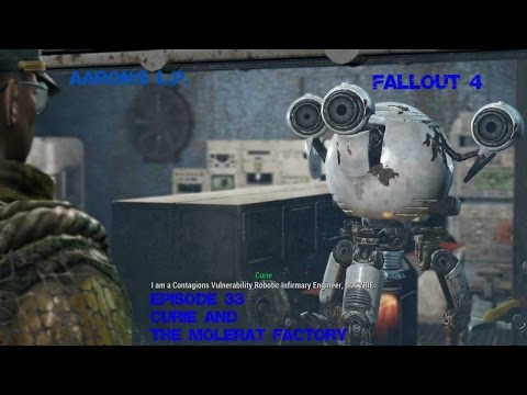 Aaron's L.P. - Fallout 4 Ep 33: Curie and the Molerat Factory