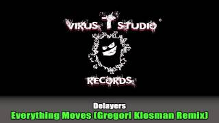 Delayers - Everything Moves (Gregori Klosman Remix)