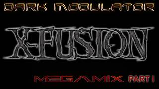 X-FUSION megamix part I From DJ DARK MODULATOR