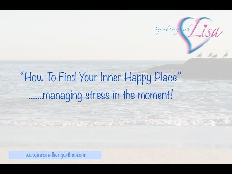 How To Find Your Happy Place!