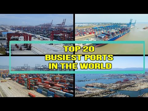 Top 20 BUSIEST PORTS IN THE WORLD