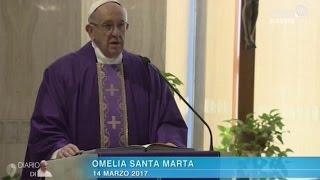 Omelia di Papa Francesco a Santa Marta del 14 marzo 2017