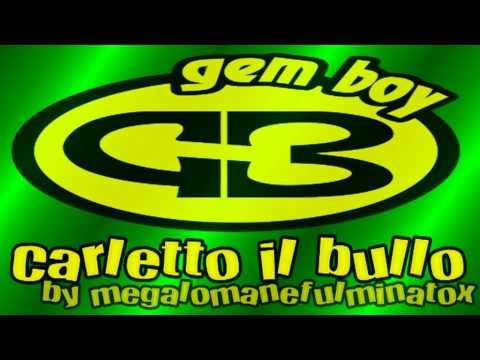 █ Gem Boy ■ Carletto Il Bullo ■ Colorado ■ 2013 █